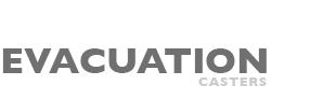 Evacuation Casters